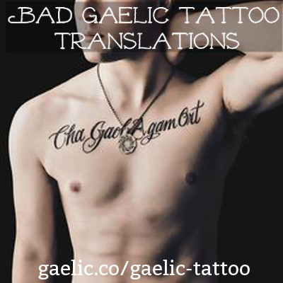 """I Not Love You"" - a bad Gaelic tattoo translation"