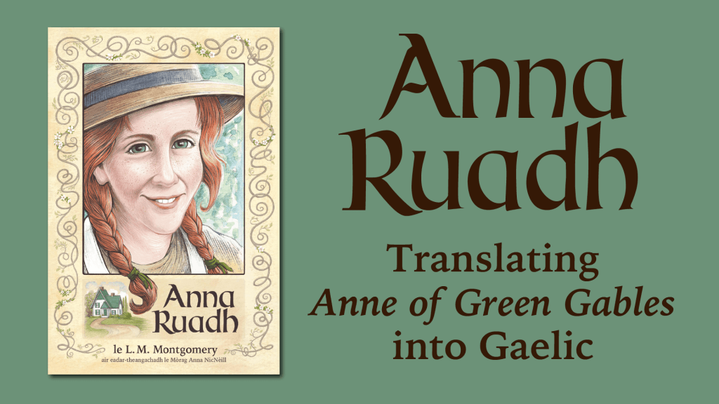 Translating Anne of Green Gables into Gaelic: The Anna Ruadh Kickstarter campaign, June 1-30, 2019