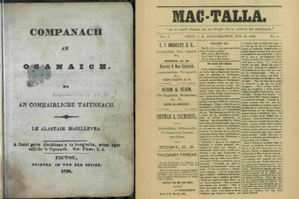 Companach an Oganaich by Alastair MacGillivray (Pictou, 1836), the second Gaelic book published in Nova Scotia, and an 1892 issue of Mac-Talla, the longest-running Gaelic newspaper in the world, also published in Nova Scotia