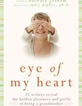 Eye of My Heart Sees All, Tells All About Grandmotherhood