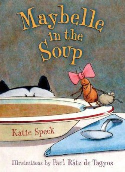 Maybelle in the Soup – Tale of a Curious Cockroach