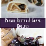 Peanut Butter and Grape RollUps: Back to School Lunch