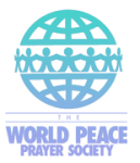 "The World Peace Prayer Society offers a variety of practices, ceremonies and initiatives to spread the message and prayer, ""May Peace Prevail on Earth,"" throughout the world. Activities include the World Peace Prayer Flag Ceremony, the Peace Pole Project, Peace Pals Project, and more."