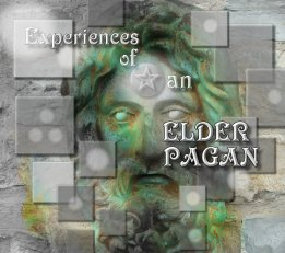 Experiences of an Elder Pagan