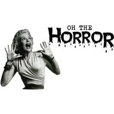 Image result for oh the horror