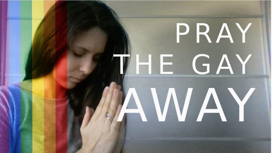 'Pray the Gay Away' Still a Threat