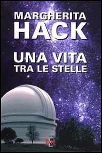 """La copertina del libro """"Una vita tra le stelle"""" di Margherita Hack:"""