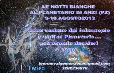 Il giorno 9 e 10 Agosto 2013  ci saranno le notti bianche al Planetario Osservatorio Astronomico di Anzi (PZ).