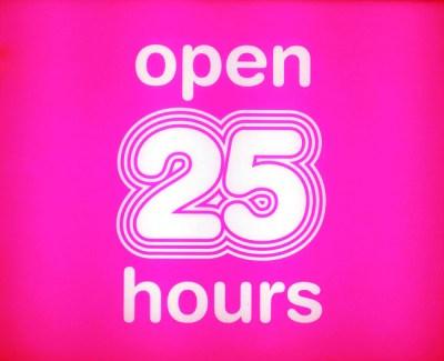 Open 25 Hours
