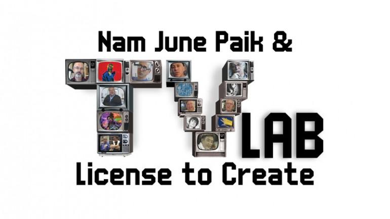 WORK IN PROGRESS: NAM JUNE PAIK & TV LAB: LICENSE TO