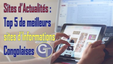 Photo of Sites d'Actualités : Top 5 de Meilleurs Sites d'Informations Congolaises