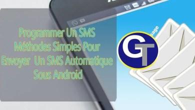 Photo of Programmer Un Message : 2 Méthodes Simples Pour Envoyer Un SMS Automatique Sous Android