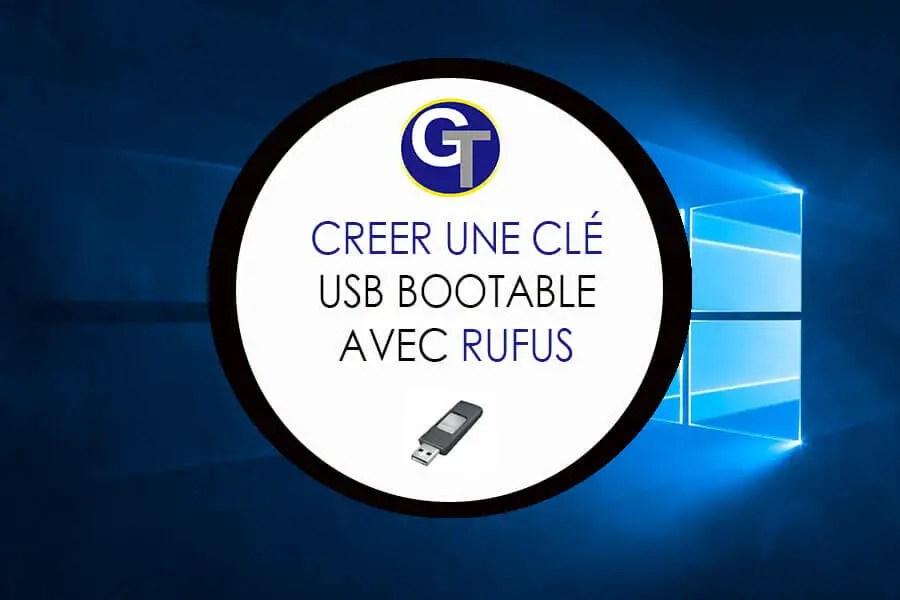 Comment créer une clé USB bootable avec Rufus Portable ?