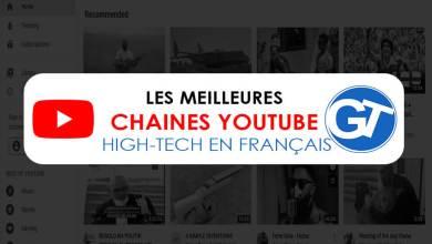 Photo of 10 Chaines YouTube et YouTubeurs français pour tout savoir sur les nouveautés High-Tech