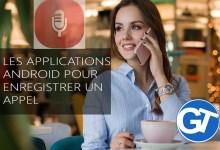 Photo of 7 Meilleures applications pour enregistrer un appel sous Android facilement