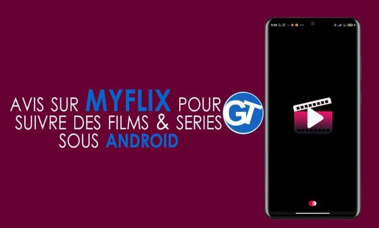 Streaming Vidéo : Comment Suivre les Films & Séries Sous Android Avec MyFlix ?