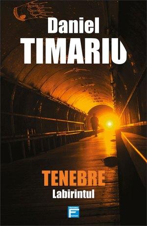 Tenebre. Labirintul Daniel Timariu