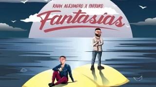 Raw Alejandro, Farruko – Fantasia