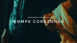 Bachata Heightz – Rompe Corazones (Official Music Video)