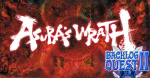 Day 3: Asura's Wrath - So much yelling...