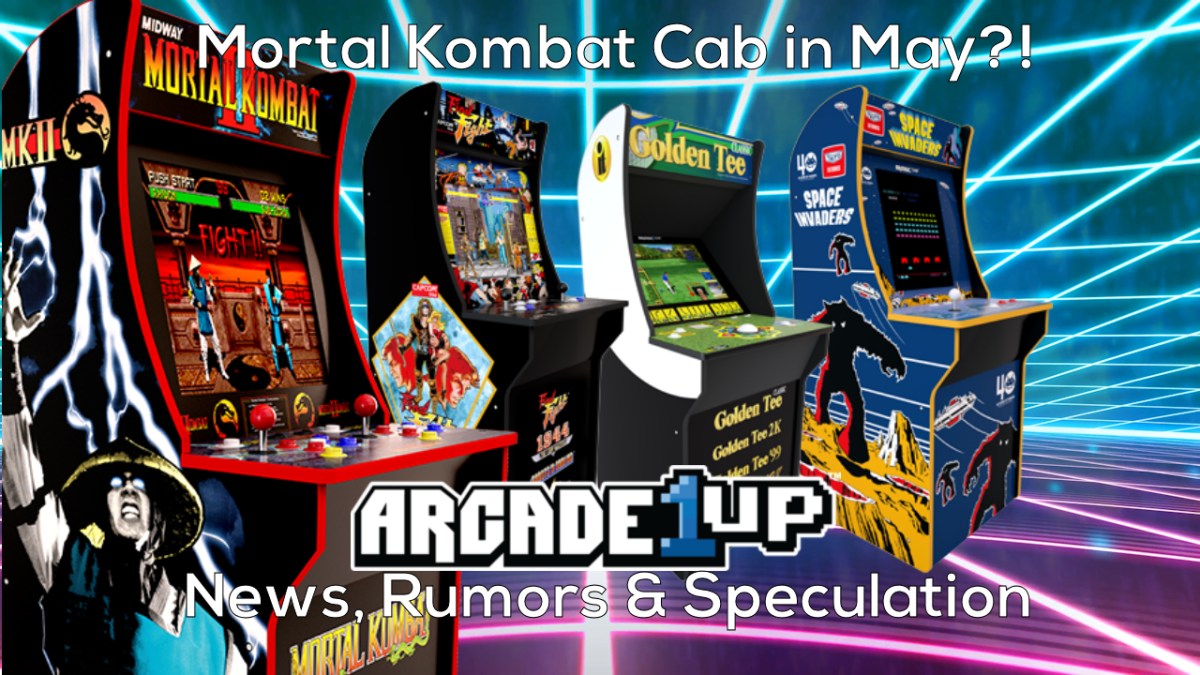 Arcade1up News: Mortal Kombat Coming in May?!