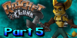 Let's Play Ratchet & Clank – Part 5