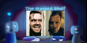 The Warped Shelf – The Shining and Doctor Sleep