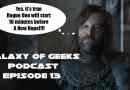 Galaxy of Geeks Podcast Episode 13 – 10 Minutes Before New Hope Starts!!! Holy S*@!