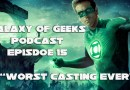 Galaxy of Geeks Podcast Episode 15 – Worst Casting Ever?