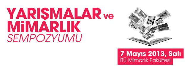 Yarışmalar ve Mimarlık Sempozyumu 7 Mayıs'ta İstanbul Teknik Üniversitesi'nde!