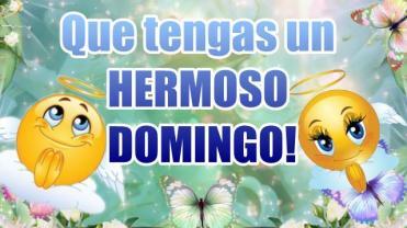 QUE TENGAS HERMOSO DOMINGO