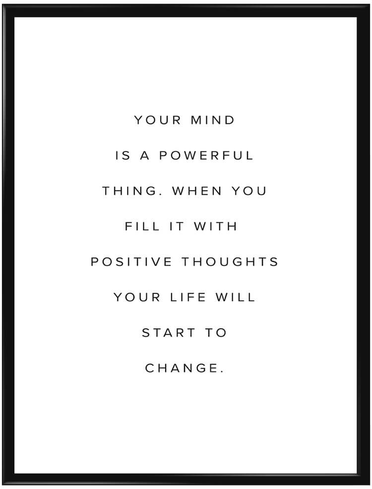 Poster med texten Your mind is a powerful thing hos Galerie