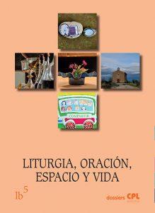Liturgia Básica 5 en Dossiers CPL: Liturgia, oración, espacio y vida
