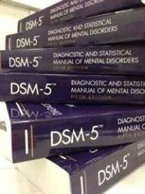 Diagnostic and Statistical Manual of Mental Disorders, Fifth Edition, or DSM 5