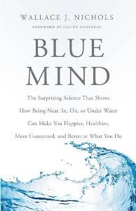 """Blue Mind"" by Wallace J. Nichols"