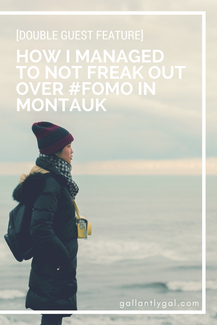 How I Manged to Not Freak Out over #FOMO in Montauk