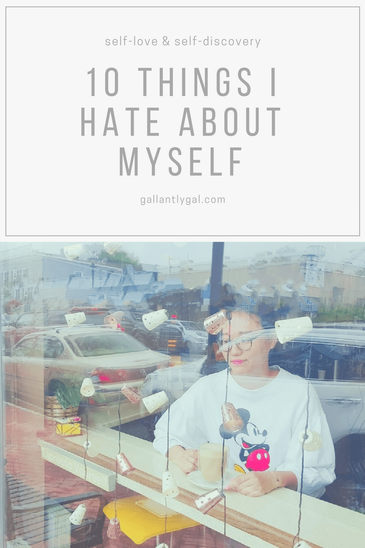 10 things i hate about myself