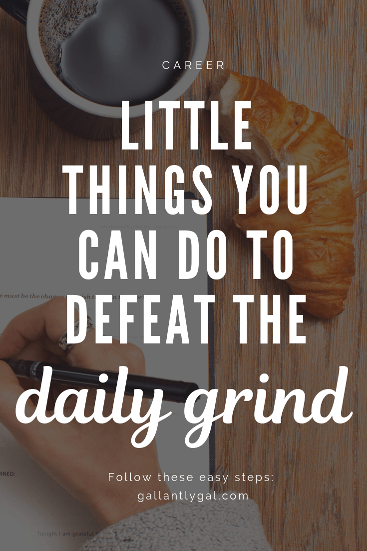 Little Things You Can Do to Defeat the Daily Grind