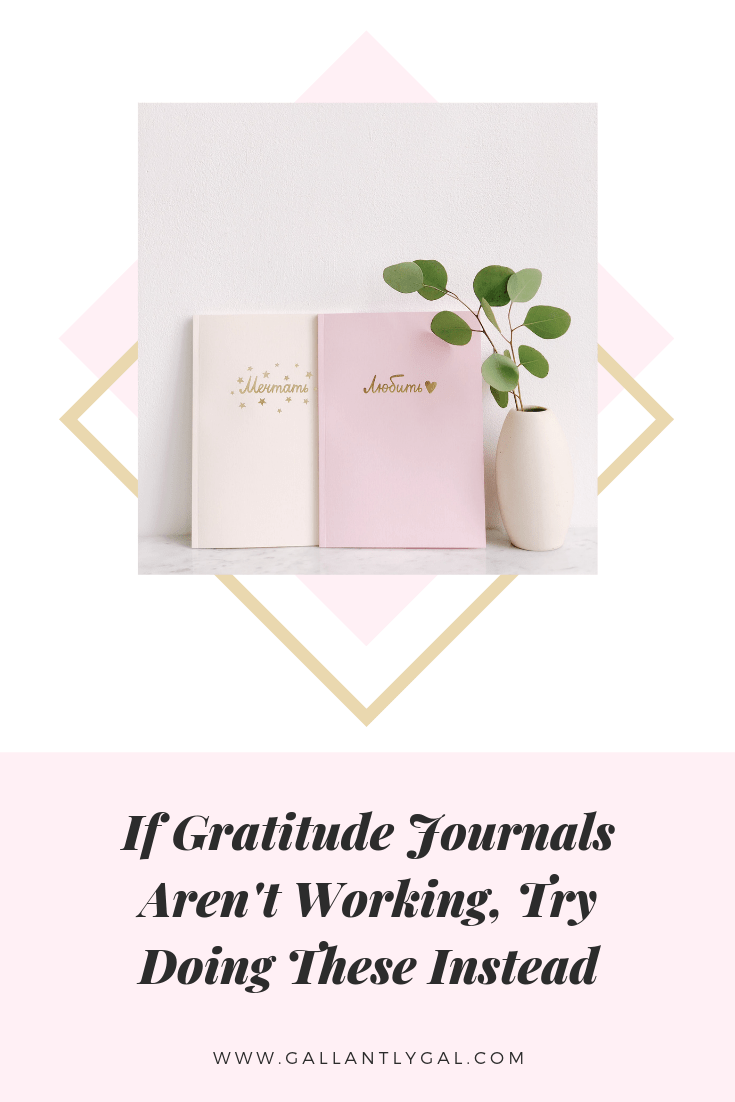 If Gratitude Journals Aren't Working, Try Doing These Instead