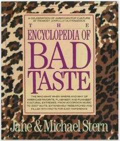 The Encyclopedia of Bad Taste by Jane and Michael Stern