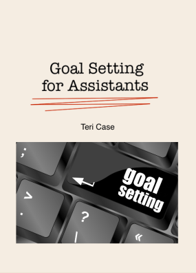 Goal Setting for Assistants Teri Case