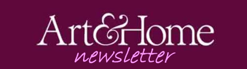 Art & Home Newsletter