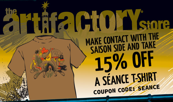 The Artifactory Store - Make contact with Saison side and take 15% Off a Seance T-shirt.