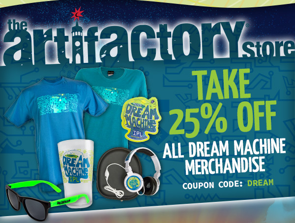 Turn On, Hop In & Take Off with 25% off Dream Machine shirts and glasses!