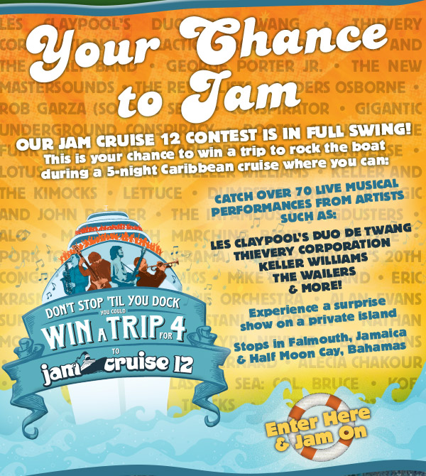 Your Chance to Jam: Our Jam Cruise 12 contest is in full swing! This is your chance to win a trip to rock the boat during a 5-night Caribbean cruise