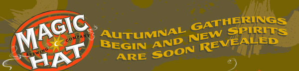 Magic Hat Brewing Co. -  Autumnal Gatherings Begin and New Spirits are Soon Revealed