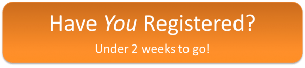 Have You Registered? Under 2 weeks to go!