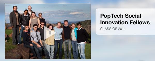 PopTech 2011 Social Innovation Fellows