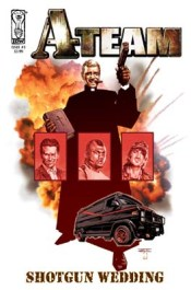 [The A-Team: Shotgun Wedding #1 cover]