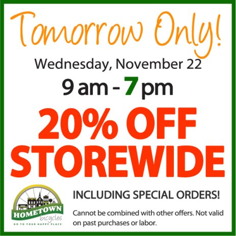 20% off storewide including special orders on the day before Thanksgiving 2017 at Hometown Bicycles